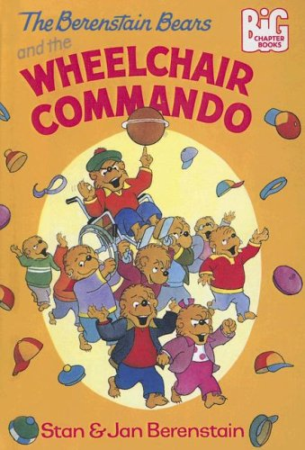 9780606327022: The Berenstain Bears and the Wheelchair Commando (Berenstain Bears Big Chapter Books)