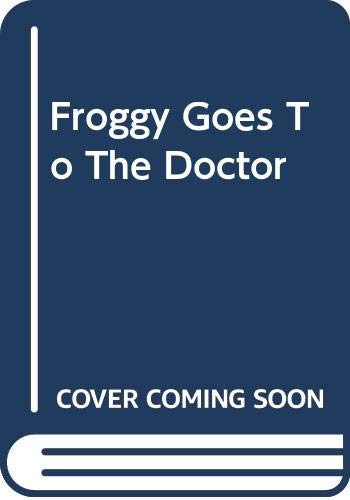9780606327169: Froggy Goes To The Doctor