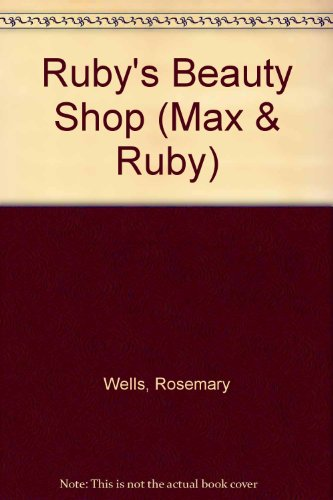 9780606327220: Ruby's Beauty Shop (Max & Ruby)