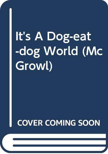 9780606327442: It's A Dog-eat-dog World (Mcgrowl)
