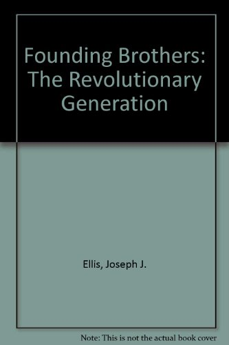 9780606327749: Founding Brothers: The Revolutionary Generation