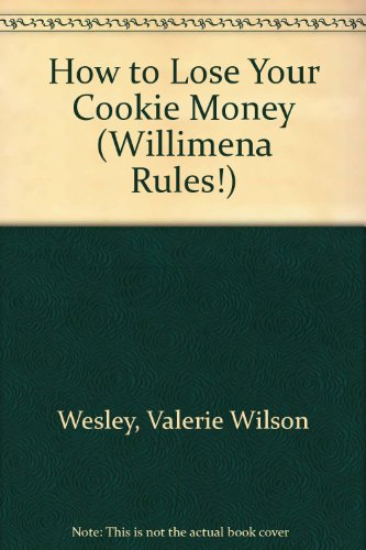 9780606328203: How to Lose Your Cookie Money (Willimena Rules!)