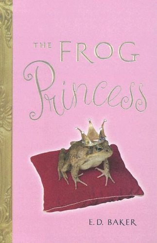 Frog Princess (0606328513) by E. D. Baker