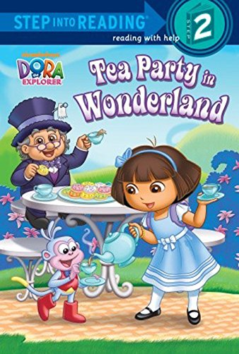 9780606329002: Tea Party In Wonderland (Turtleback School & Library Binding Edition) (Dora the Explorer: Step Into Reading, Step 2)