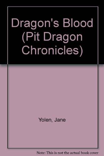 Dragon's Blood (Pit Dragon Chronicles): Jane Yolen