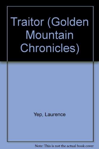 9780606329323: Traitor (Golden Mountain Chronicles)