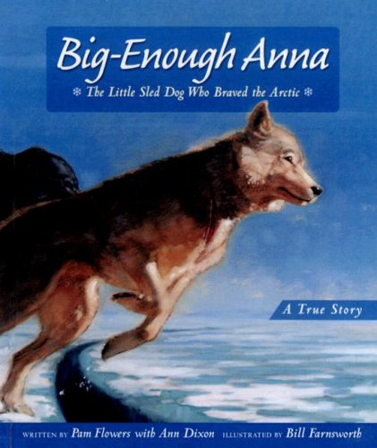 9780606330084: Big-Enough Anna: The Little Sled Dog Who Braved the Arctic