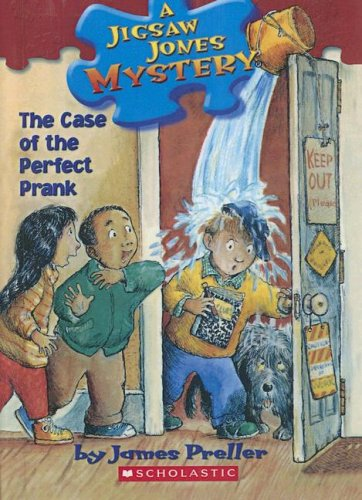 The Case of the Perfect Prank (Jigsaw Jones Mystery): Preller, James