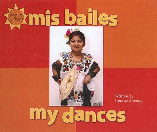 9780606331807: Mis Bailes / My Dances (Somos Latinos / We Are Latinos)