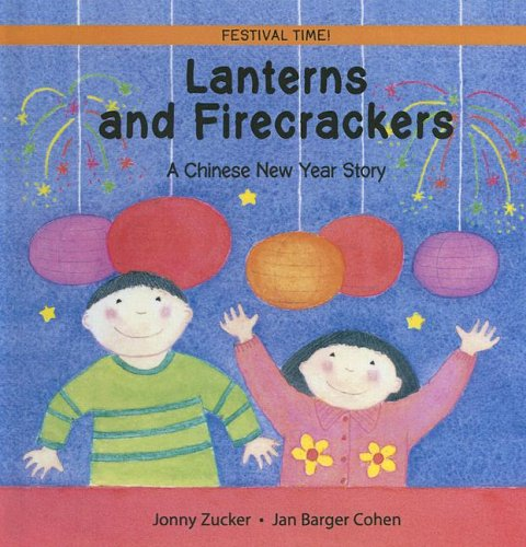 9780606332262: Lanterns And Firecrackers: A Chinese New Year Story (Festival Time)