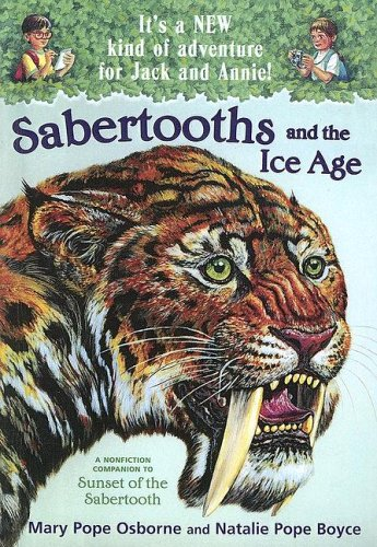 9780606332330: Sabertooths and the Ice Age: A Nonfiction Companion to Magic Tree House #7: Sunset of the Sabertooth (Magic Tree House Fact Tracker)