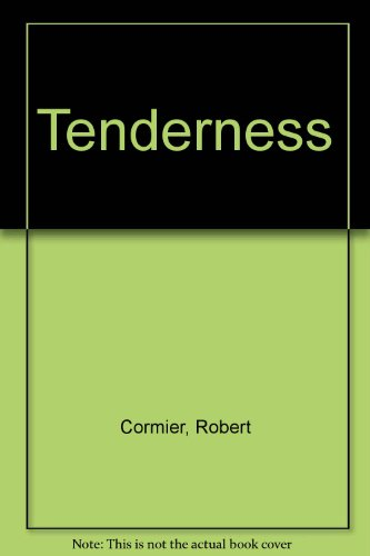 Tenderness (0606332359) by Robert Cormier