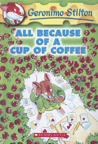 9780606332736: All Because of a Cup of Coffee (Geronimo Stilton)