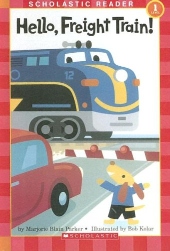 9780606332798: Hello, Freight Train! (Scholastic Reader Level 1)