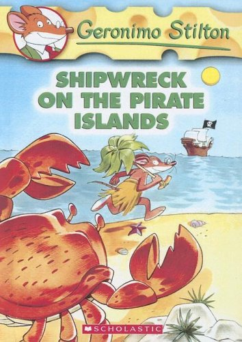 9780606332972: Shipwreck on the Pirate Islands (Geronimo Stilton)