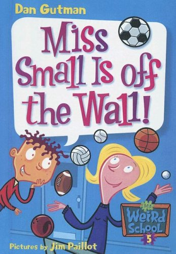 9780606333269: Miss Small Is Off the Wall! (My Weird School)