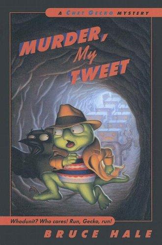 9780606334136: Murder, My Tweet (Chet Gecko Mysteries)