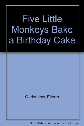 9780606336390: Five Little Monkeys Bake a Birthday Cake