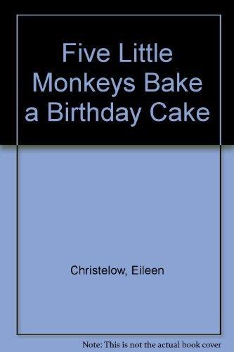 9780606336390: Five Little Monkeys Bake a Birthday Cake