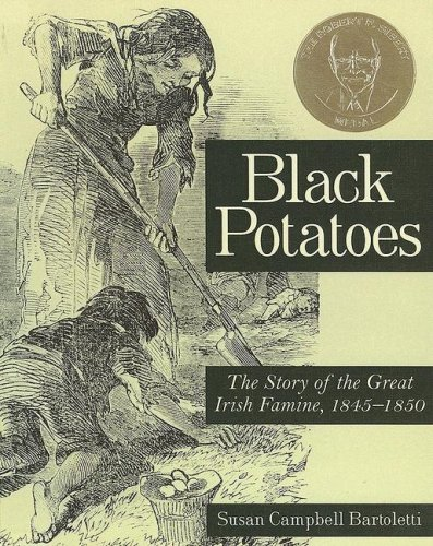 9780606336512: Black Potatoes: The Story of the Great Irish Famine, 1845-1850
