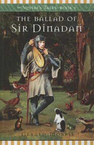 Ballad of Sir Dinadan (The Squire's Tales) (9780606336529) by Morris, Gerald