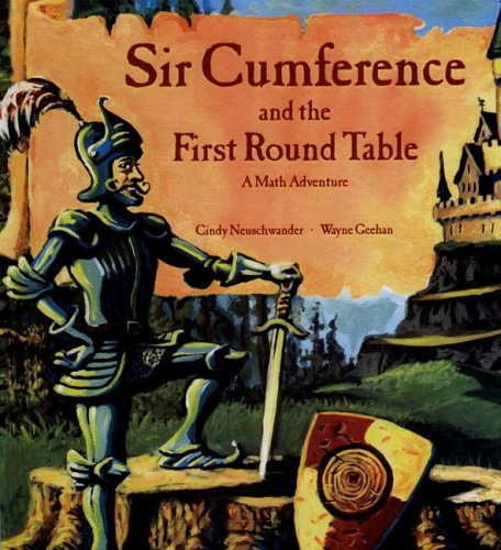 9780606337960: Sir Cumference And the First Round Table: A Math Adventure