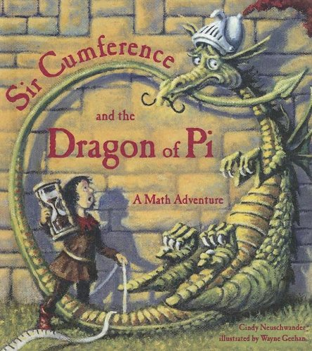 9780606337977: Sir Cumference And the Dragon of Pi: A Math Adventure