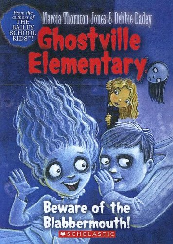 9780606338134: Beware of the Blabbermouth! (Ghostville Elementary)
