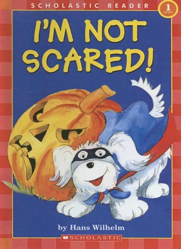 9780606338301: I'm Not Scared! (Scholastic Reader Level 1)