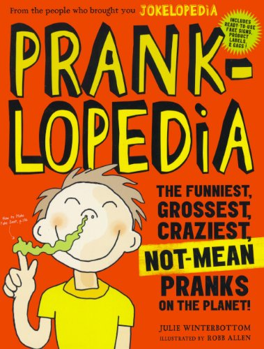 9780606340113: Pranklopedia: The Funniest, Grossest, Craziest, Not-Mean Pranks On The Planet! (Turtleback School & Library Binding Edition)