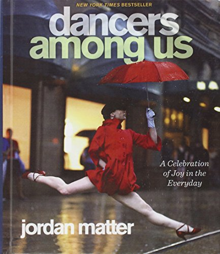 9780606340120: Dancers Among Us: A Celebration Of Joy In The Everyday (Turtleback School & Library Binding Edition)