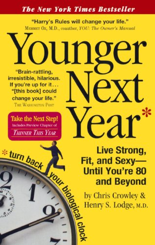 9780606340588: Younger Next Year: Live Strong, Fit, And Sexy Until You're 80 And Beyond (Turtleback School & Library Binding Edition)