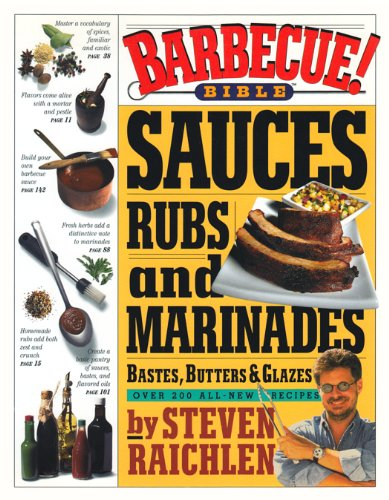 9780606340595: Barbecue! Bible Sauces, Rubs, and Marinades, Bastes, Butters, and Glazes