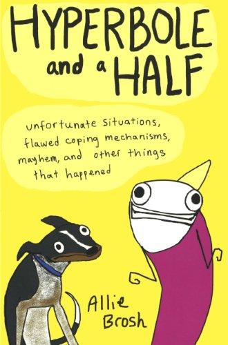 9780606340670: Hyperbole And A Half (Turtleback School & Library Binding Edition)