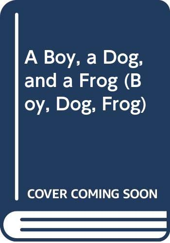 9780606341004: A Boy, a Dog, and a Frog (Boy, Dog, Frog)