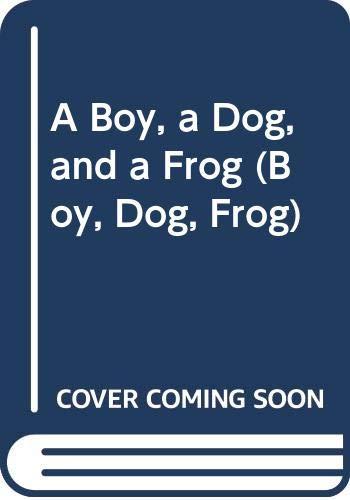 9780606341004: A Boy, a Dog, and a Frog (Boy, Dog, Frog)