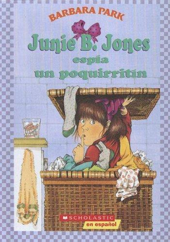 9780606341806: Junie B. Jones espia un poquirritin / Junie B. Jones and Some Sneaky Peeky Spying (Spanish Edition)