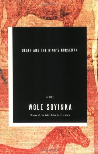 Death And the King's Horseman (060634232X) by Wole Soyinka