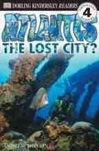 9780606342612: Atlantis: The Lost City (Dk Readers, Level 4)
