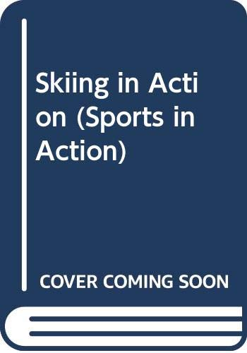 9780606342940: Skiing in Action (Sports in Action)