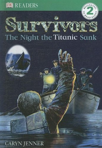 9780606343039: Survivors: The Night the Titanic Sunk (Dk Readers, Level 2)