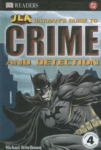 9780606343107: Batman's Guide to Crime And Detection (Dk Readers, Level 4)