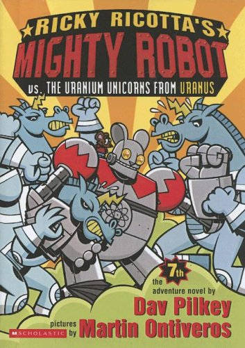 9780606343602: Ricky Ricotta's Mighty Robot Vs. the Uranium Unicorns from Uranus (Ricky Ricotta, No. 7)
