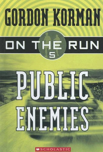 Public Enemies (On the Run, Book 5) (0606343784) by Korman, Gordon