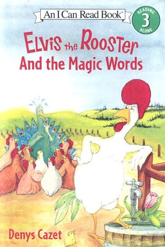 9780606344807: Elvis the Rooster And the Magic Words (I Can Read, Level 3)