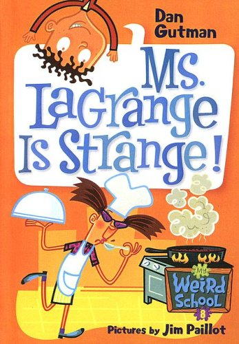 9780606344814: Ms. Lagrange Is Strange! (My Weird School)