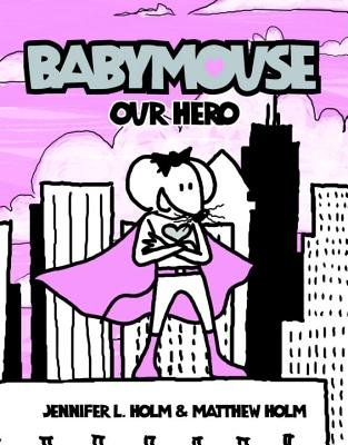 9780606345118: Babymouse 2: Our Hero