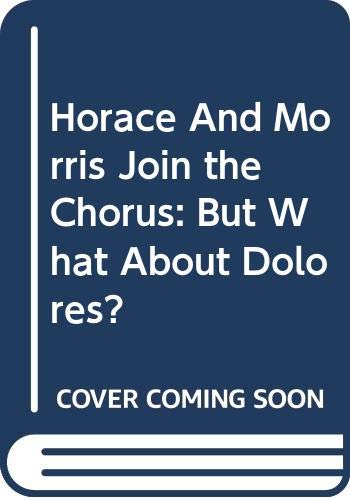 9780606345378: Horace And Morris Join the Chorus: But What About Dolores?