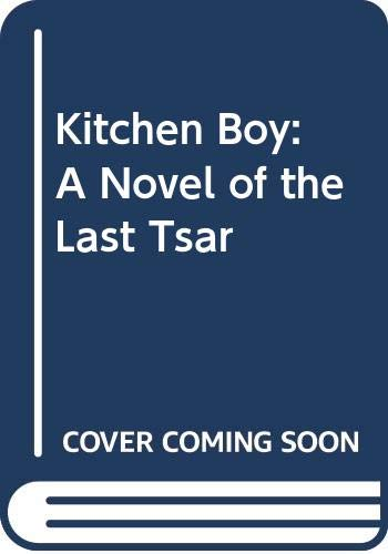 9780606346146: Kitchen Boy: A Novel of the Last Tsar