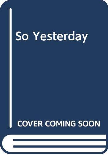 9780606346153: So Yesterday